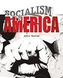 Socialism in America, John Bowman, 0595311962