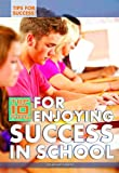 Top 10 Tips for Enjoying Success in School, Susan Henneberg, 1448868602