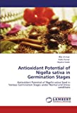 img - for Antioxidant Potential of Nigella sativa in Germination Stages: Antioxidant Potential of Nigella sativa Seed in Various Germination Stages under Normal and Stress conditions book / textbook / text book
