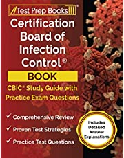 Certification Board of Infection Control Book: CBIC Study Guide and Practice Exam Questions [Includes Detailed Answer Explanations]