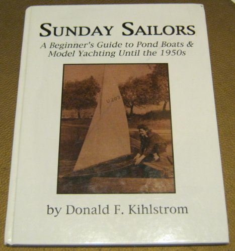 Sunday sailors: A beginner's guide to pond boats & paragon yachting until the 1950s