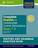 Complete English for Cambridge Lower Secondary Writing and Grammar Practice Book: For Cambridge Checkpoint and beyond (Cie Checkpoint)