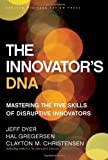 img - for The Innovator's DNA: Mastering the Five Skills of Disruptive Innovators by Dyer. Jeff ( 2011 ) Hardcover book / textbook / text book