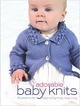 a501a962ada8 Adorable Baby Knits  25 Patterns for Boys and Girls (Dover Books on ...