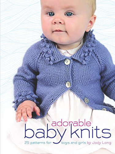 Long Cardigan Knitting Pattern - Adorable Baby Knits: 25 Patterns for Boys and Girls (Dover Books on Knitting and Crochet)