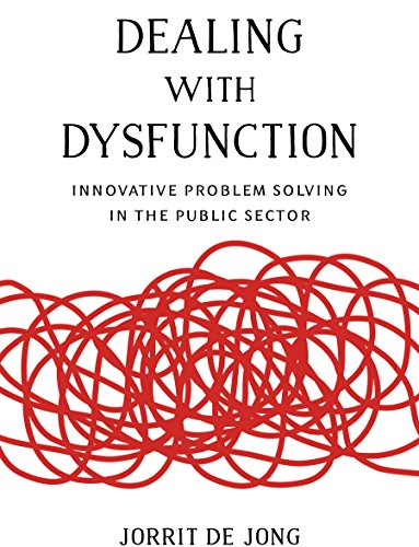 The Real 21st Century Problem In Public >> Dealing With Dysfunction Innovative Problem Solving In The Public