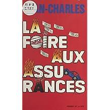 La foire aux assurances (French Edition)