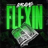 Bravo Flexin' (feat. Fenix Flexin') [Explicit]