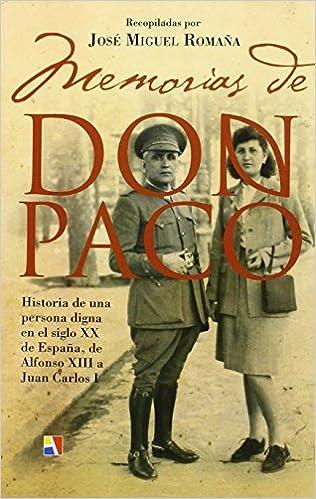 Memorias De Don Paco (Historia De España): Amazon.es: José Miguel ...