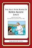 The Best Ever Book of Born Again Christian Jokes, Mark Young, 146812451X