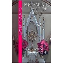 Eucharistic Heart of Jesus: Eucharistic Adoration