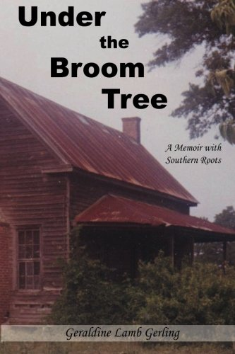 Under The Broom Tree: A Memoir with Southern Roots