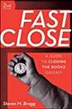 Fast Close: A Guide to Closing the Books Quickly,Second Edition