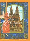 Ambrose and the Cathedral Dream (Ambrose the Mouse Books)