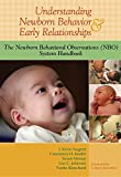 img - for Understanding Newborn Behavior and Early Relationships: The Newborn Behavioral Observations (NBO) System Handbook book / textbook / text book