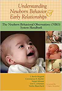 Understanding Newborn Behavior and Early Relationships