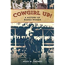 Cowgirl Up!: A History of Rodeo Women