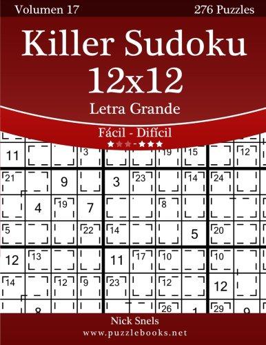 Download Killer Sudoku 12x12 Impresiones con Letra Grande - De Fácil a Difícil - Volumen 17 - 276 Puzzles (Volume 17) (Spanish Edition) pdf