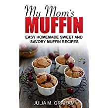 My Mom's Muffin. Easy Homemade