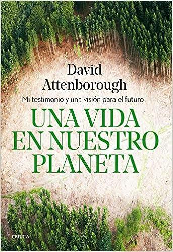 Una vida en nuestro planeta de David Attenborough