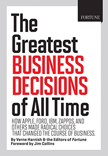 FORTUNE The Greatest Business Decisions of All Time: Apple, Ford, IBM, Zappos, and others made radical choices that chan