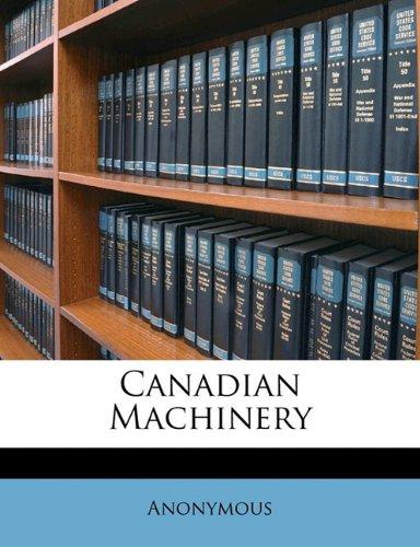 Read Online Canadian Machinery Volume v 21 no.25 PDF