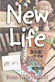 New Life, Susan Wells Bennett, 1479238406