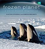 Frozen Planet, Alastair Fothergill and Vanessa Berlowitz, 1554079918