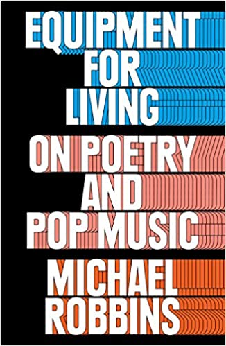 com equipment for living on poetry and pop music  com equipment for living on poetry and pop music 9781476747095 michael robbins books