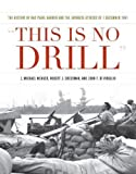 img - for This is No Drill: The History of NAS Pearl Harbor and the Japanese Attacks of 7 December 1941 (Pearl Harbor Tactical Studies Series) book / textbook / text book