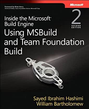 Inside the Microsoft Build Engine: Using MSBuild and Team