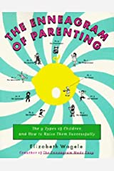 The Enneagram of Parenting: The 9 Types of Children and How to Raise Them Successfully Kindle Edition