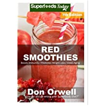 Red Smoothies: Over 85 Blender Recipes, weight loss naturally, green smoothies for weight loss,detox smoothie recipes, sugar detox,detox cleanse ... - detox smoothie recipes) (Volume 100)