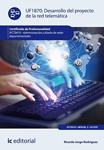 Descargar Libro Desarrollo Del Proyecto De La Red Telemática. Ifct0410 Ricardo Jorge Rodríguez