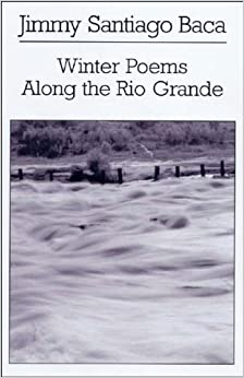 Book Winter Poems Along the Rio Grande by Jimmy Santiago Baca (2004-04-15)