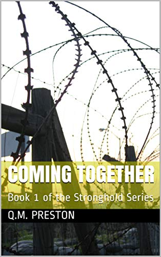 Coming Together: Book 1 of the Stronghold Series by [Preston, Q.M.]