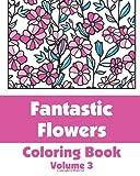 Fantastic Flowers Coloring Book, Various, 1492935212
