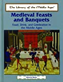 Medieval Feasts and Banquets, Tehmina Bhote, 0823939936