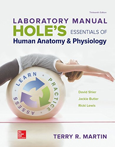 LABORATORY MANUAL FOR HOLES ESSENTIALS OF HUMAN ANATOMY & PHYSIOLOGY -  Terry R. Martin, 13th Edition, Spiral Bound