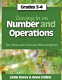 Zeroing In on Number and Operations, Grades 3-4: Key Ideas and Common Misconceptions