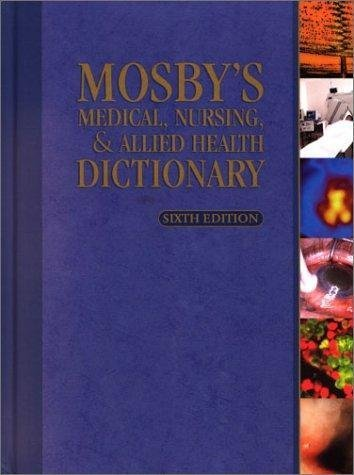 Mosby's Medical, Nursing & Allied Health Dictionary (Medical Dictionary) 6th edition by Mosby published by Mosby-Year Book Hardcover