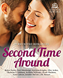 Second Time Around: 10 Reunited Romances (English Edition)