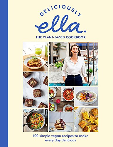 Deliciously Ella The Plant-based Cookbook 100 Simple Vegan Recipes To Make Every Day Delicious [Mills (Woodward), E] (Tapa Dura)