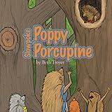 Slow Poke Poppy Porcupine, Beth Troyer, 1935507249