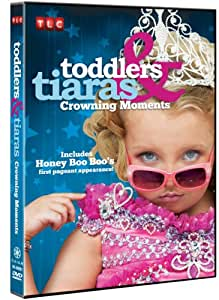 Toddlers & Tiaras Crowning Moments