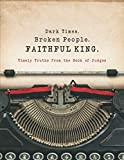 img - for Dark Times. Broken People. FAITHFUL KING.: Timely Truths from the Book of Judges book / textbook / text book