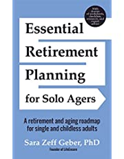 Essential Retirement Planning for Solo Agers: A Retirement and Aging Roadmap for Single and Childless Adults: (Retirement Planning Book, Aging, Estate Planning)