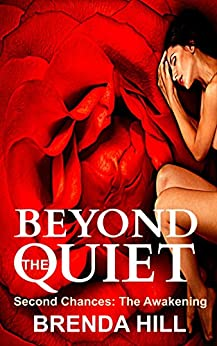 Beyond the Quiet: Second Chances: The Awakening by [Hill, Brenda]