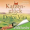 Katzenglück und Dolce Vita Hörbuch von Hermien Stellmacher Gesprochen von: Sabine Arnhold