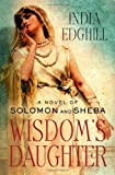 Wisdom's Daughter, India Edghill, 0312289375